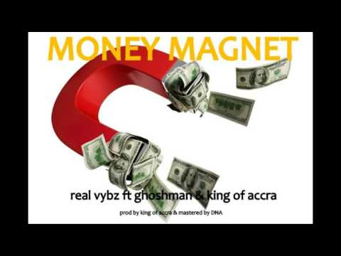 REAL VYBZ ft GHOSHMAN AND KING OF ACCRA - MONEY MAGNET