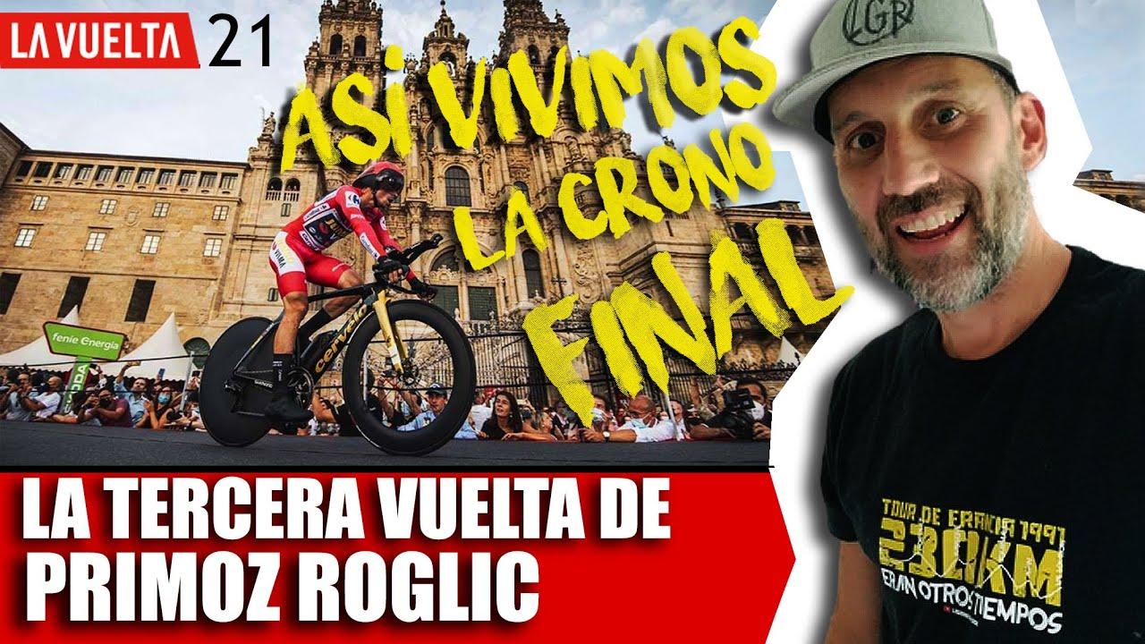 La TERCERA de PRIMOZ ROGLIC. Así vivimos la crono final de la VUELTA a ESPAÑA 2021. #LAVUELTA21