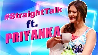 Priyanka | Straight Talks | Crisscross | Birsa Dasgupta | SVF