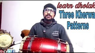 Learn Best Dholak (3 Kherwa Patterns)Playing By Anuj Lodhi|How To Play Dholak Lessons Recreated