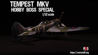 Tempest MkV - Hobby Boss 1/32 Scale