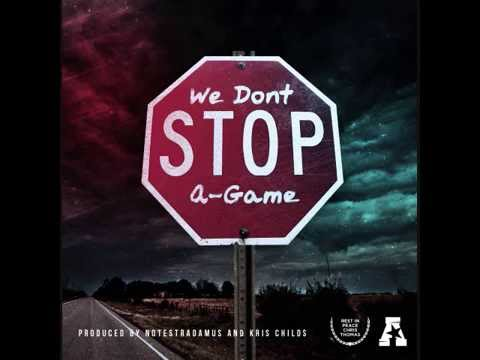 A-Game We Don't Stop (Prod.Notestradamus & Kris Childs