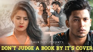 Don't Judge a Book By Its Cover || TIME CHANGES || VARUN SAHU