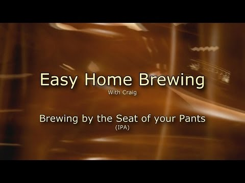 Easy Home Brewing -   By the Seat of your Pants