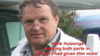 Henk Huizenga 'I wish I had given Him more'_0.flv