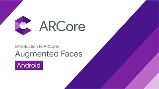 Introduction to ARCore Augmented Faces, Android