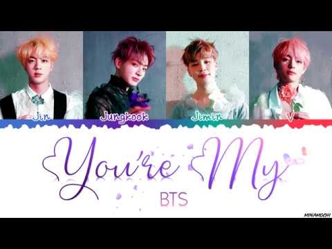 BTS (방탄소년단) - 'You're My' Lyrics [Color Coded Han_Rom_Eng]