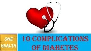 10 Complications of Diabetes - One Health