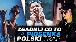 ZGADNIJ CO TO ZA PIOSENKA [ Polski Trap ]