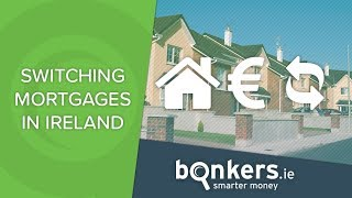 Switching mortgages in Ireland