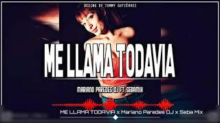 Me Llama Todavia Remix Mariano Paredes Dj.mp3