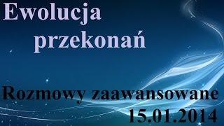 Rozmowy Zaawansowane - Ewolucja przekonań - 15.01.2014