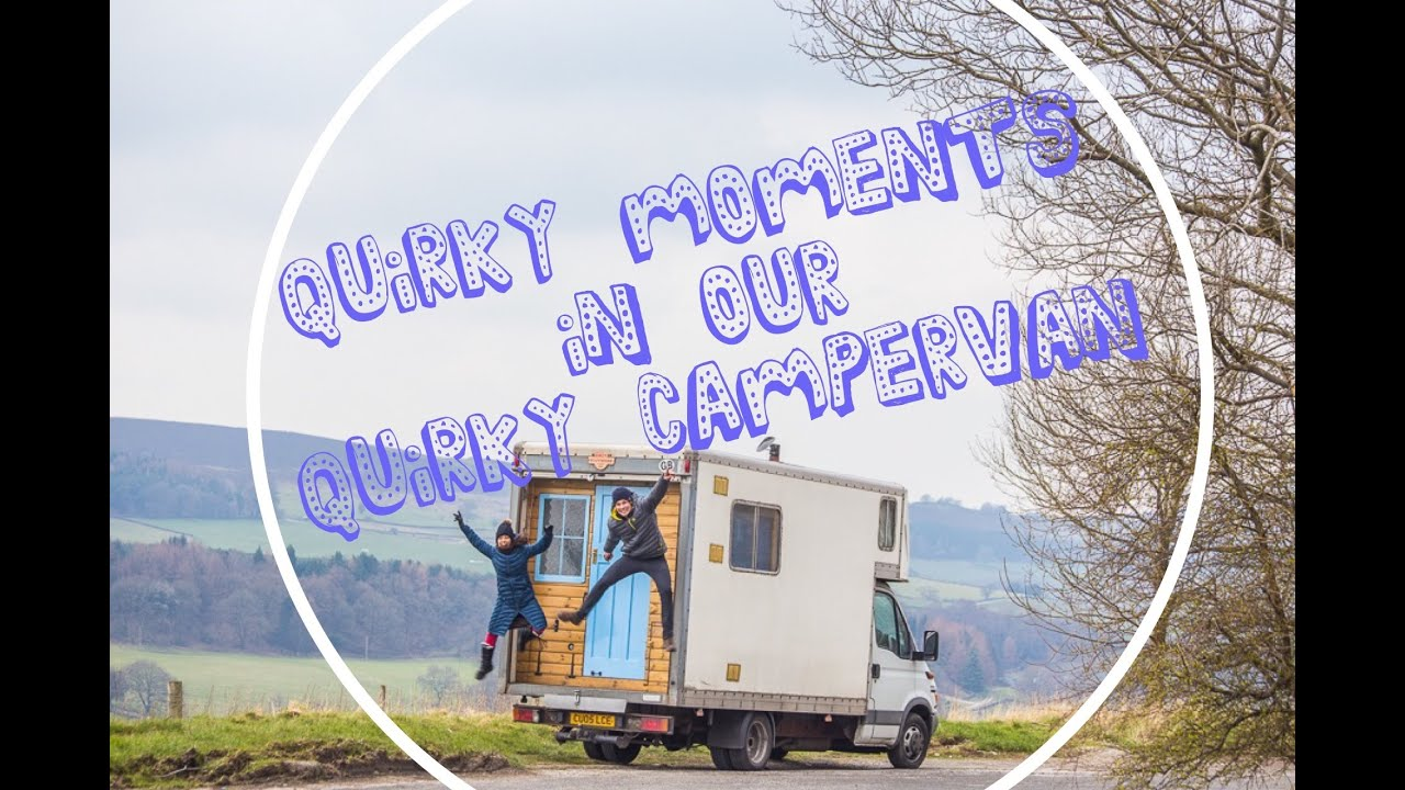 aaac078e43cb3f QUIRKY Moments in our QUIRKY Campervan Hector! - YouTube