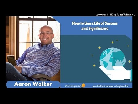 TSE 069: How to Live a Life of Success and Significance with Aaron Walker