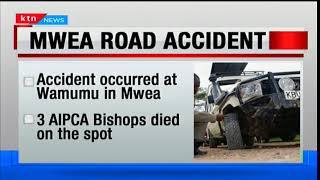 Three AIPCA Bishops die in grisly road accident at Wamumu in Mwea