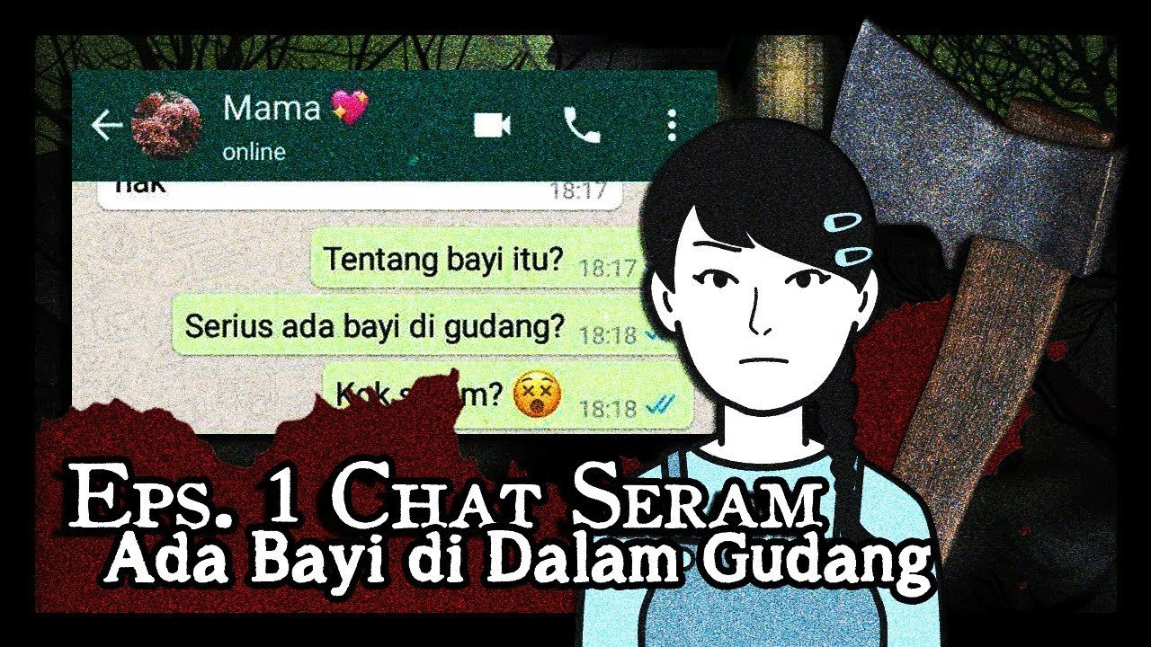 Ada Bayi di Dalam Gudang - Episode 1 [Chat Seram Chat Horror Indonesia]