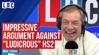 "Caller impresses Nigel Farage with his argument against ""ludicrous"" HS2"