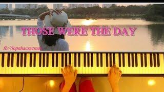 Those Were The Days (Tình Ca Du Mục) | Nhạc Nga | Piano tutorial