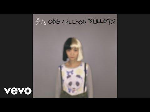 Sia  One Million Bullets Audio