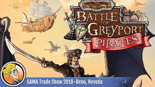 Battle for Greyport: Pirates! — game preview at the 2018 GAMA Trade Show