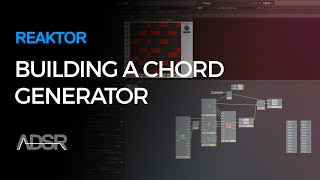 Building Chord Generators in Reaktor Part V