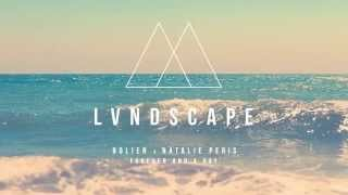 Bolier x Natalie Peris - Forever And A Day (LVNDSCAPE Remix)