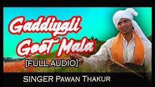 Gaddiyali Geet Mala | New Gaddiyali Non Stop | Pawan Thakur