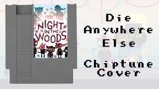 Night in the Woods - 'Die Anywhere Else' Chiptune Cover