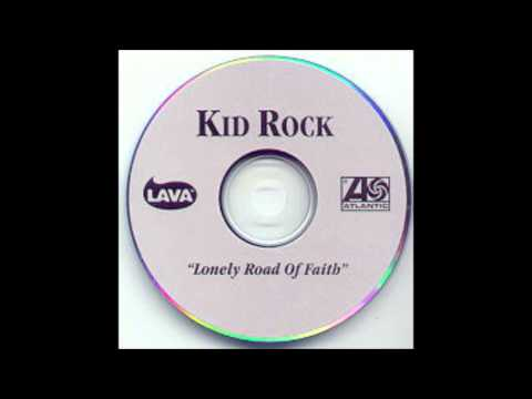 Lonely road of faith-Kid Rock