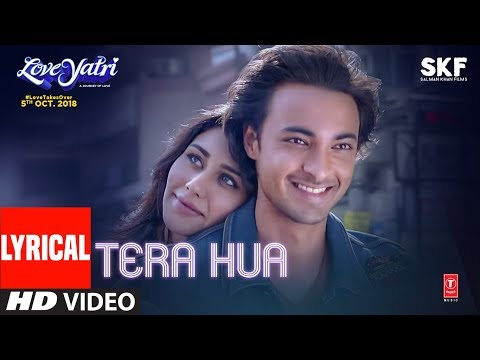 Tera Hua Video Song With Lyrics Atif Aslam Loveyatri Aayush Sharma Warina Hussain Tanishk B