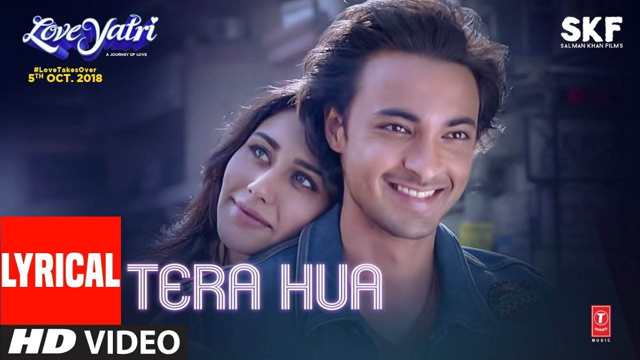 Tera Hua Video Song With Lyrics | Atif Aslam | Loveyatri | Aayush Sharma | Warina Hussain |Tanishk B #1
