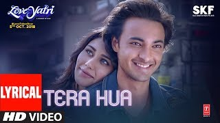 Tera Hua Song With Lyrics | Atif Aslam | Loveyatri | Aayush Sharma | Warina Hussain |Tanishk B