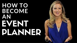 How to Become an Event Planner!