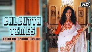 Calcutta Times – Flirt with Your City Rap