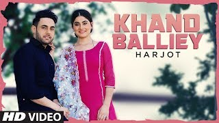 Khand Balliey: Harjot (Full Song) Jassi X | Bunty Bains | Latest Punjabi Songs 2019