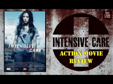 INTENSIVE CARE ( 2018 Tara Macken ) aka HOSPICE Action Movie Review