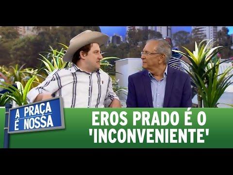 A Praça é Nossa (17/03/16) Eros Prado é...
