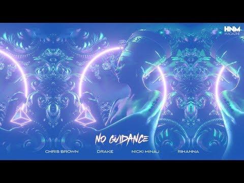 Chris Brown - No Guidance (feat. Drake, Nicki Minaj & Rihanna) [MASHUP]