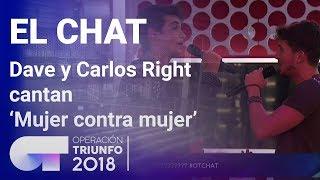 39-Mujer-contra-mujer-39-Dave-y-Carlos-Right-El-Chat-Programa-5-OT-2018