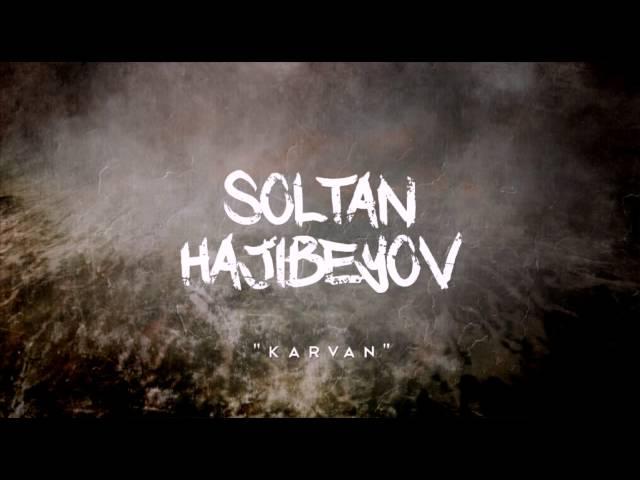 Soltan Haj?beyov - Karvan