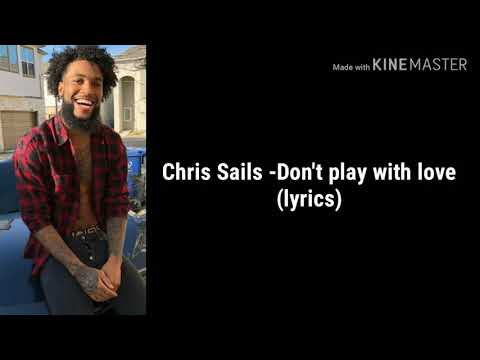 Chris Sails - Don't play with love (LYRICS)