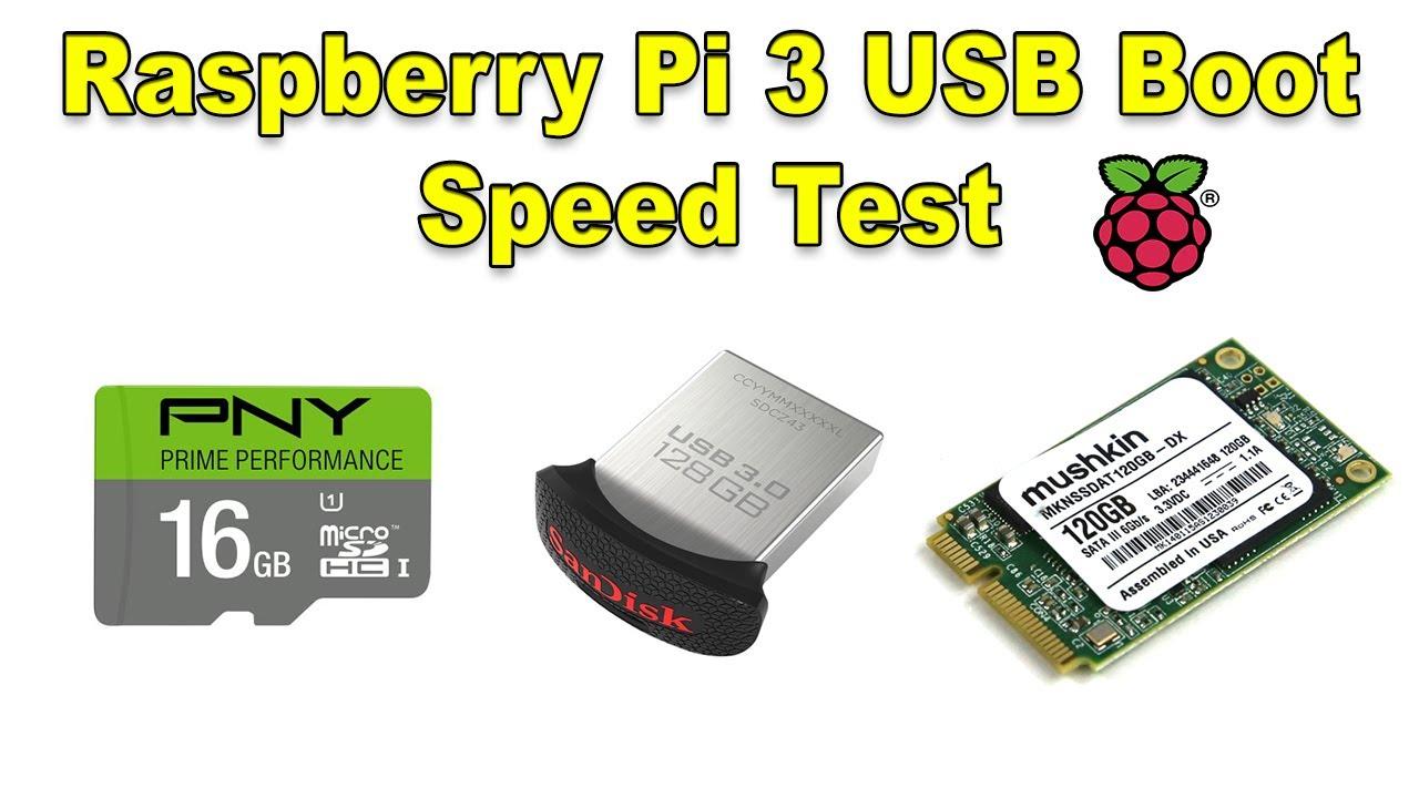 Raspberry Pi 3 USB Boot Speed Test SD VS USB VS mSATA