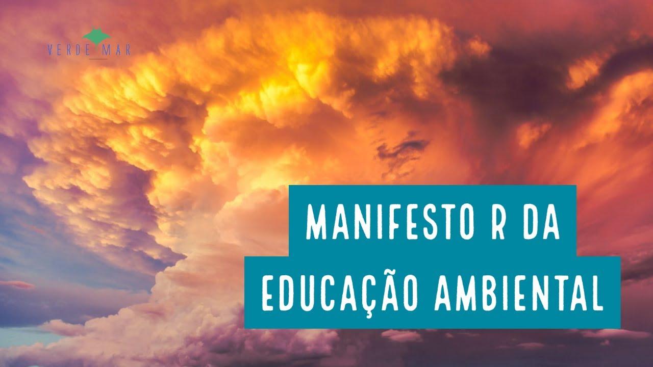Manifesto R da Educação Ambiental - R de Revolução