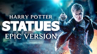 Statues - Harry Potter   EPIC VERSION