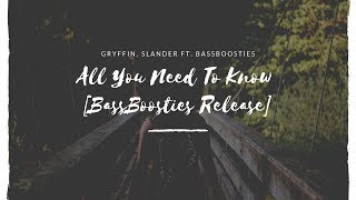 Gryffin, Slander ft. BassBoosties - All You Need To Know [BassBoosties Release]