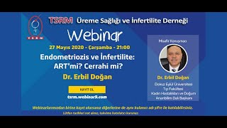 Endometriozis ve İnfertilite: ART'mi? Cerrahi mi? Prof Dr Erbil Doğan