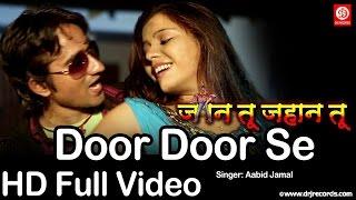 Door Door Se | Jaan Tu Jahan Tu | HD Full Video Song | Aabid Jamal | Kundan Kunal