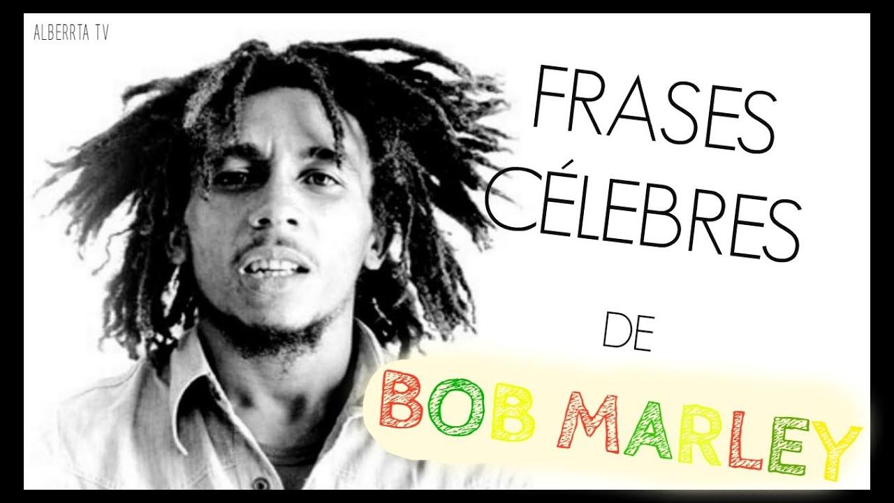 Fraces De Bob Marley: FRASES CÉLEBRES DE BOB MARLEY
