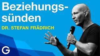 Die 4 Todsünden für Beziehungen // Dr. Stefan Frädrich