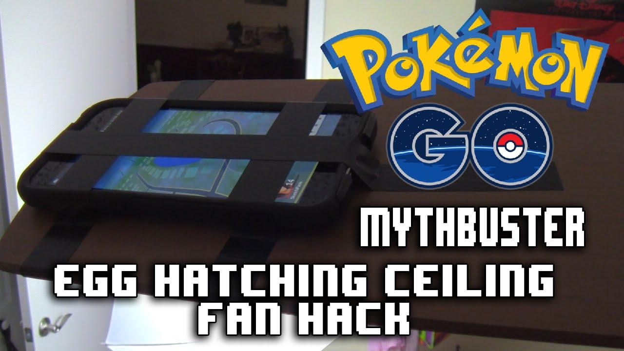 Pokemon GO Mythbuster: Egg Hatching Ceiling Fan Hack - YouTube